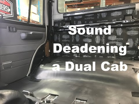 How to Sound Deaden a dual cab 4x4? Sound proofing a dual cab truck