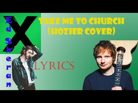 ed-sheeran---take-me-to-church-(hozier-cover)-[lyrics]