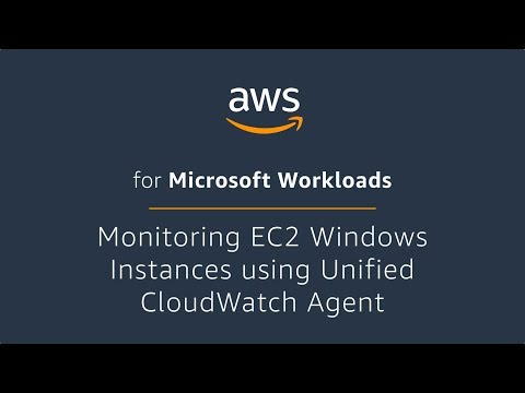 Monitoring Amazon EC2 Windows Instances using Unified CloudWatch Agent