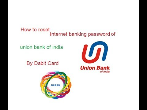 How to reset net banking password of union bank of india by using of debit card