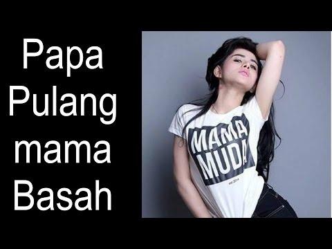 Papa Pulang Mama Basah feat Mama Minta pulsa.
