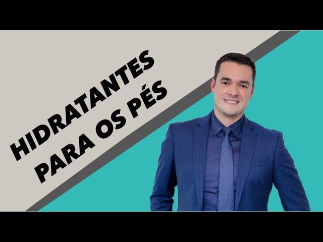 MELHORES HIDRATANTES PARA OS PÉS!