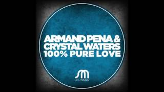100% Pure Love   Armand Pena & Crystal Waters
