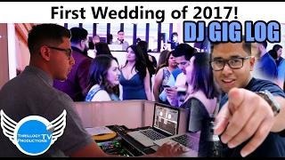 DJ Gig Log 2017 - Bringing In 2017 DJ'ing Another Fun Wedding!