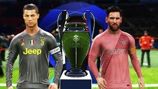 PES 2019 - Barcelona vs Juventus - Final UEFA Champions League [UCL] - Messi vs Ronaldo