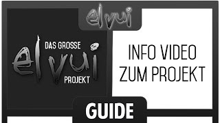 ElvUI Guide - Iฑfo [Das große Projekt]