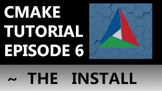 CMake Tutorial EP 6   Installing Your Software! (part 1/2 of install)
