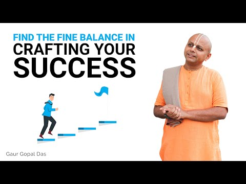 Find the fine balance in crafting your success   Gaur Gopal Das