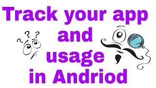 Track your app and usage in android smartphone