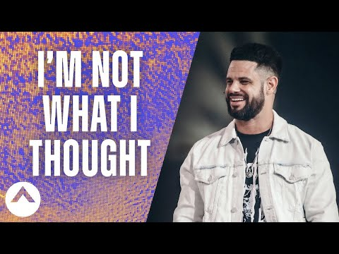 I'm Not What I Thought   Pastor Steven Furtick   Elevation Church