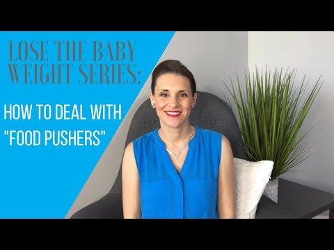 "lose-the-baby-weight-series-|-4-expert-tips-on-how-to-deal-with-""food-pushers"""