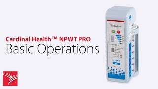 Cardinal Health™ NPWT PRO Device Basic Operations