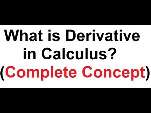 What is Derivative ? Definition of Derivative in Calculus - Concept of Derivative