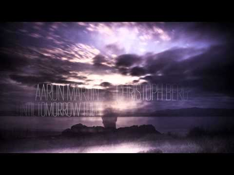 Aaron Martin and Christoph Berg — Until Tomorrow Then