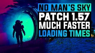 NO MAN'S SKY NEXT | NEW Patch 1.57 Brings A TON of Crash Fixes and Much Better Loading Times!