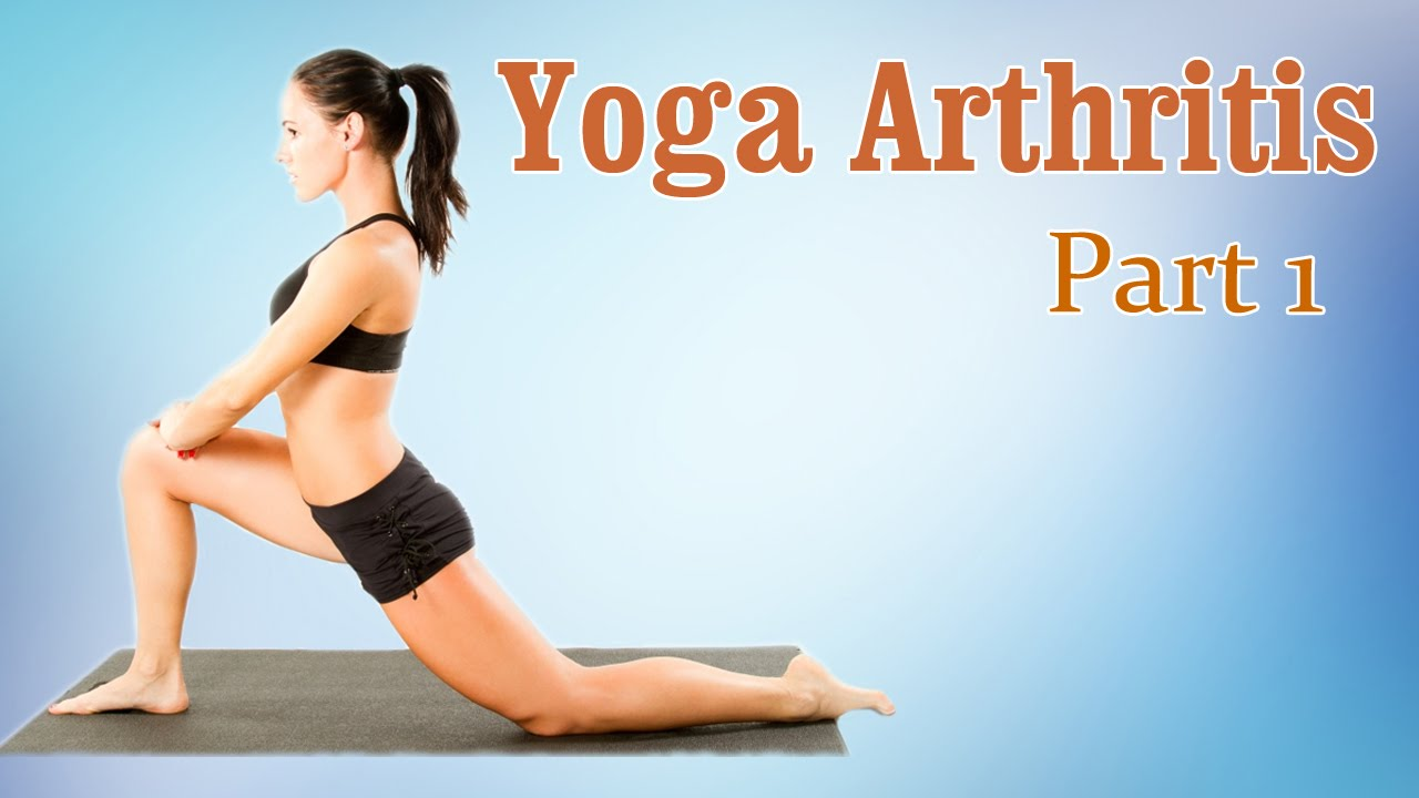 Yoga For Arthritis Joint Pain Relief Therapy Exercise Workout Part 1 Youtube