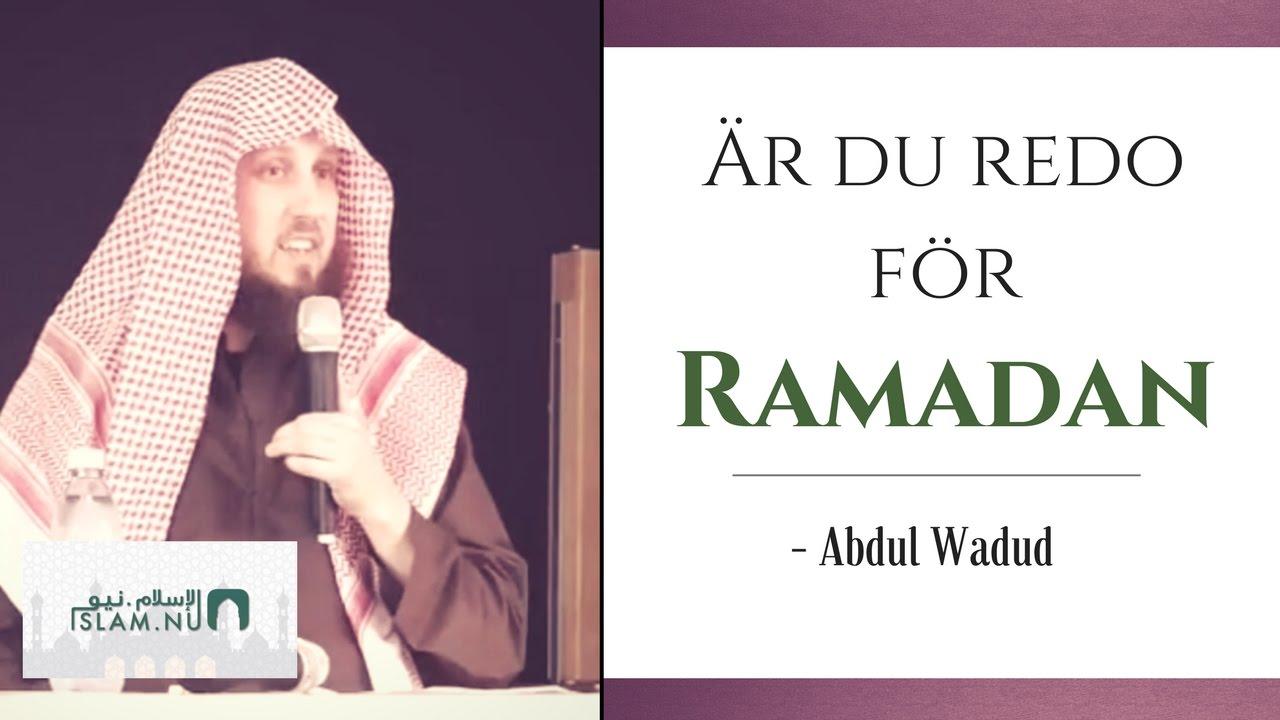 Är du redo för Ramadan | Abdul Wadud