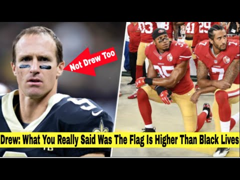 Drew Brees Kneeling National Anthem -No Drew Brees! Blacks Thought You Got It, This Is Why You Don't