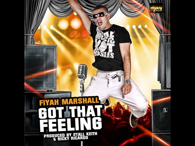 GOT THAT FEELING - FIYAH MARSHALL