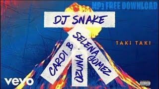 dj-snake-taki-taki-ft-selena-gomez-ozuna-cardi-b-mp3-download