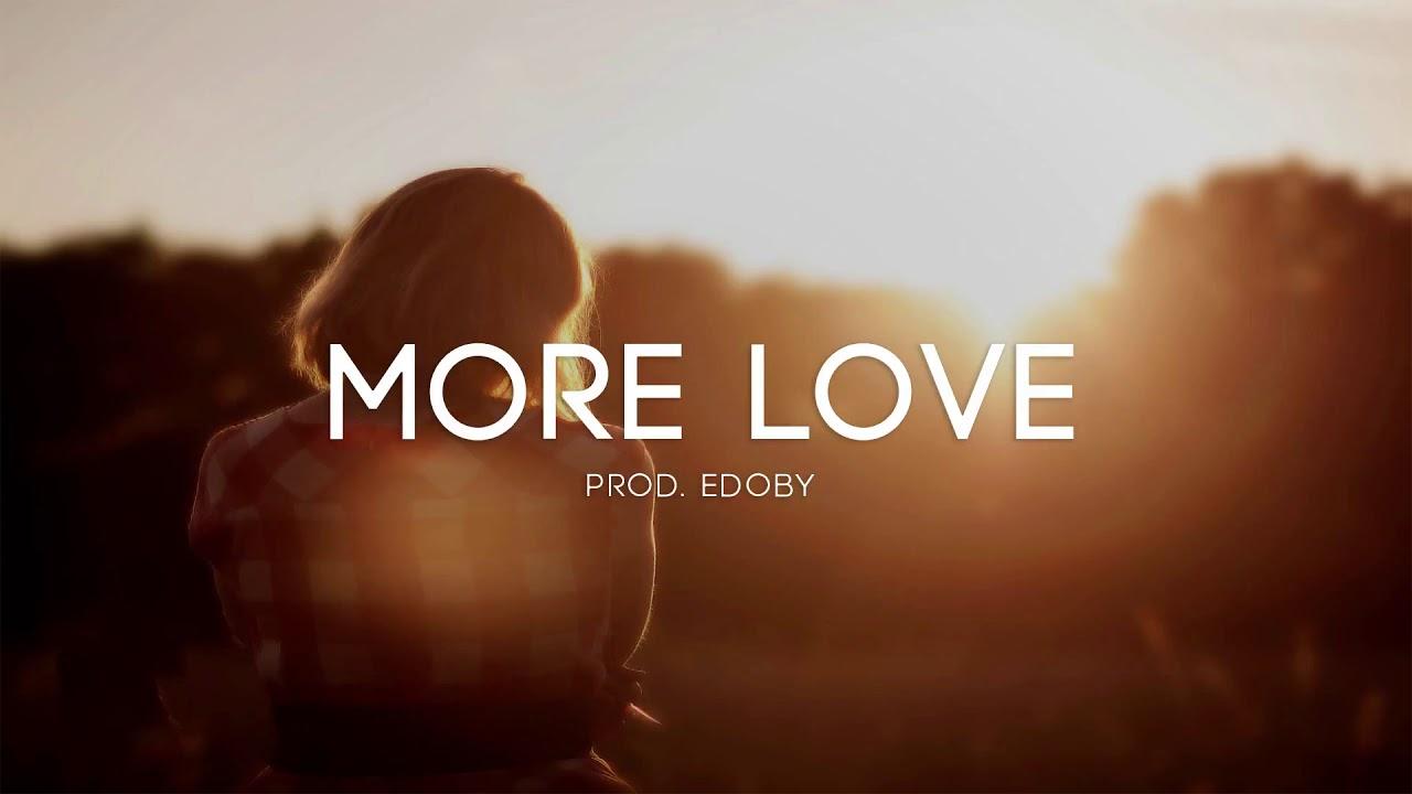 Download More Love Emotional Storytelling Pop Guitar Rap