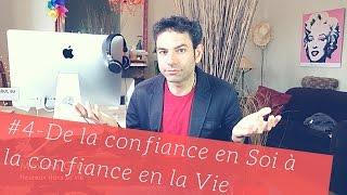 🐾 Vidéo #4 - Sortir de l'illusion pour découvrir et installer la VRAIE Confiance en soi