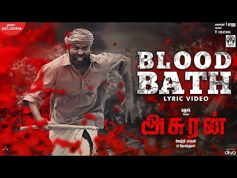 Asuran - Blood Bath Lyric Video | Dhanush | Vetri Maaran | G V Prakash | Kalaippuli S Thanu