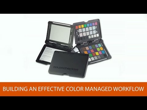 Building an Effective Color Managed Workflow
