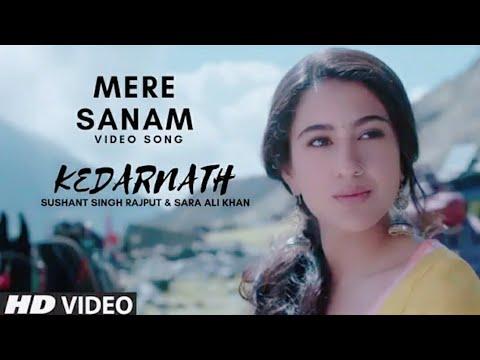 Kedarnath Song | Mere Sanam | Sushant Singh Rajput & Sara Ali Khan | Abhishek Kapoor | Full HD video