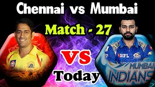 Ipl 2018 # 27 match playing 11|| chennai super kings vs mumbai indians new player team 27 match live