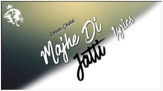 Majhe Di Jatti | Lyrics | Kanwar Chahal | Latest Punjabi Song 2016 | Syco TM