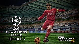 PES 5 - UEFA Champions League 05/06 Episode 3!