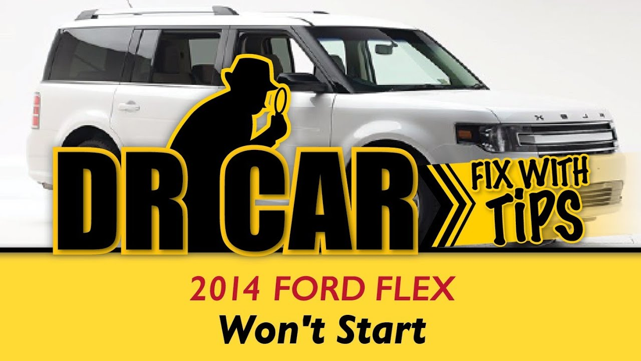 2017 Ford Flex Won T Start No Crank