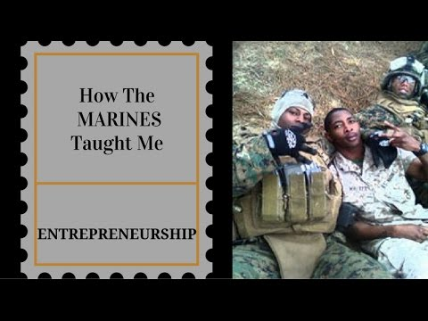 How The Marines Taught Me Entrepreneurship