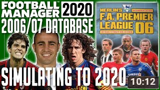 #FM20 Simulating to 2020 in a 2006-07 Database | Football Manager 2020