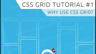 CSS Grid Tutorial #1 - Why Use CSS Grid?