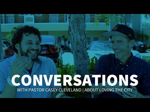 CONVERSATIONS | with Pastor Casey Cleveland