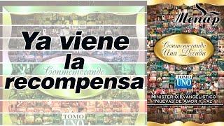 Ya viene la recompensa / Pastor Fernando García / Coro Menap