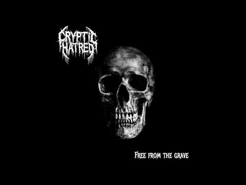 Cryptic Hatred - Free from the Grave (Full Album) 2020