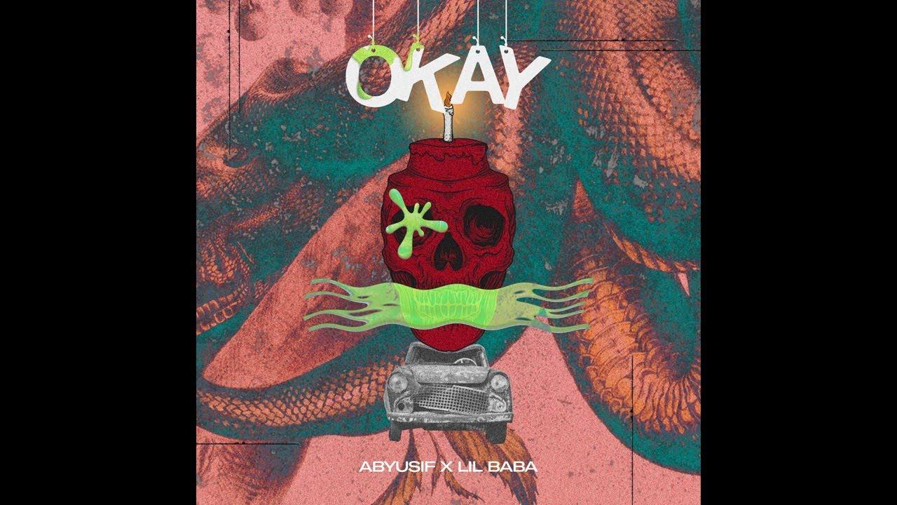 ABYUSIF X LIL BABA - OKAY (OFFICIAL AUDIO) أبيوسف و ليل بابا - أوكيه