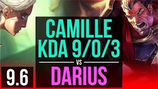 CAMILLE vs DARIUS (TOP) | 4 early solo kills, KDA 9/0/3, 8 solo kills, Legendary | EUW Master | v9.6