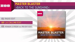Master Blaster - Back To The Sunshine (L.A. Calling Edit)
