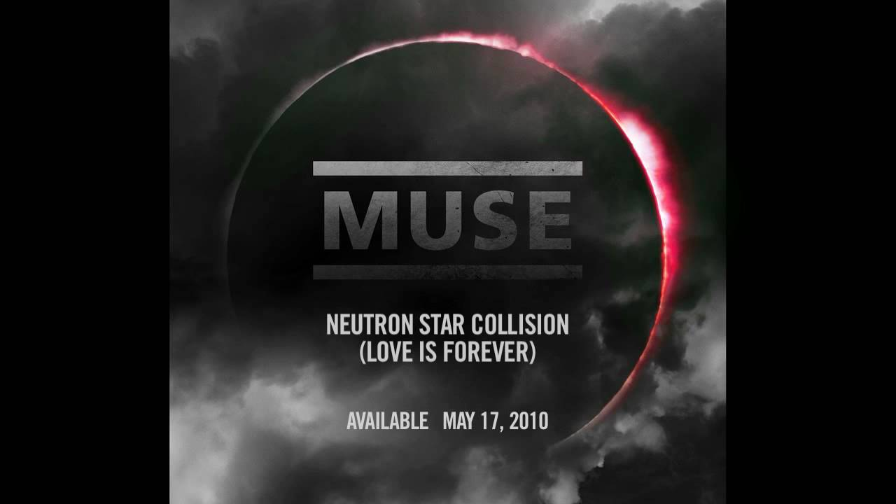 Muse - Neutron Star Collision (Love Is Forever) - YouTube