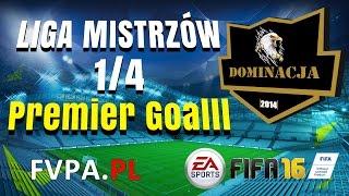 FIFA 16 | Dominacja vs. Premier Goalll | 1/4 Liga Mistrzów - FVPA.pl (Wirtualne Kluby)