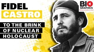 Fidel Castro Biography: To the Brink of Nuclear Holocaust