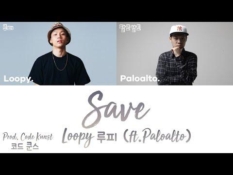 LOOPY (루피) - SAVE (feat. Paloalto) (Prod. Code Kunst) [han|rom|eng lyrics/가사]
