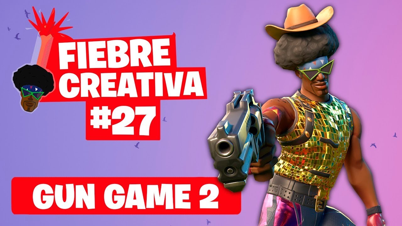 GUN GAME 2 - Fortnite Fiebre Creativa - Episodio 27