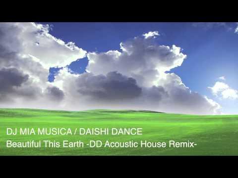 DAISHI DANCE - Beautiful This Earth (DJ Mia Musica DD Acoustic House Remix)