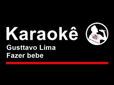 Gusttavo Lima Fazer bebe Karaoke