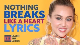Nothing Breaks Like a Heart by Mark Ronson ft Miley Cyrus | Lyrics Video | Learn The Lyrics Video